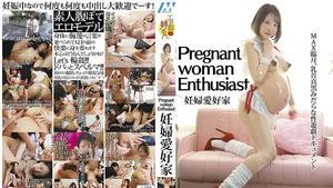 6000Kbps FHD GONE-001 Pregnant woman Enthusiast 妊婦愛好家 朝比奈菜々子
